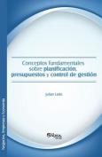 Conceptos Fundamentales Sobre Planificacion, Presupuestos y Control de Gestion [Spanish]