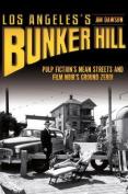 Los Angeles's Bunker Hill