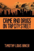 Crime and Drugs on Trip City Street
