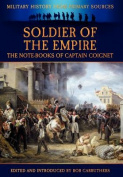 Soldier of the Empire - The Note-Books of Captain Coignet