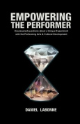 Empowering the Performer, Unanswered Questions about a Unique Experiment with the Performing Arts & Cultural Development