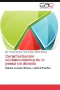 Caracterizacion Socioeconomica de La Pesca de Dorado [Spanish]