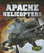 Apache Helicopters (Epic Books