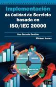 Implementacion de Calidad de Servicio Basado En ISO/Iec 20000 - Guia de Gestion [Spanish]