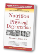 Nutrition and Physical Degeneration Weston A. Price, DDS