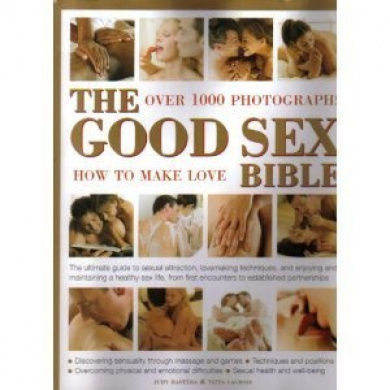 The Good Sex Bible - Over 1000 Photographs - How to Make Love [Hardback]