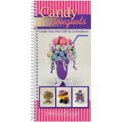 Delicious Designs Cookbook - Candy Bouquets