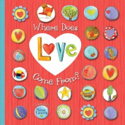 Where Does Love Come From? [Board Book]