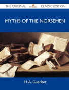 Myths of the Norsemen - The Original Classic Edition