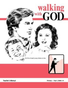 Walking with God, Primary 1, Teacher's Manual
