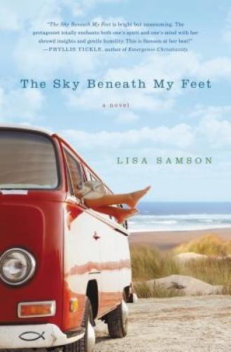 The Sky Beneath My Feet by Lisa Samson.
