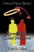Halos & Horns, Book 1  : Paved with Good Intentions