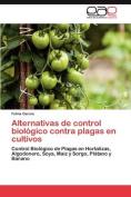 Alternativas de Control Biologico Contra Plagas En Cultivos [Spanish]