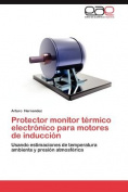 Protector Monitor Termico Electronico Para Motores de Induccion [Spanish]