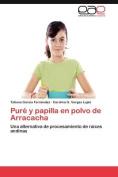 Pure y Papilla En Polvo de Arracacha [Spanish]