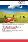 Grados Brix y PH En El Jugo de La Planta [Spanish]