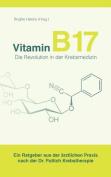 Vitamin B 17 - Die Revolution in Der Krebsmedizin [GER]