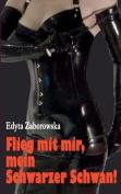 Flieg Mit Mir, Mein Schwarzer Schwan! [GER]