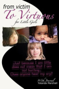From Victim to Virtuous for Little Girls