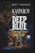Kasparov Versus Deep Blue