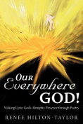 Our Everywhere God!