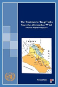 The Treatment of Iraqi Turks Since the Aftermath of Wwi