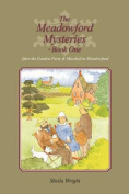 The Meadowford Mysteries - Book One