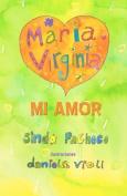 Mariavirginia Mi Amor [Spanish]