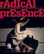 Radical Presence