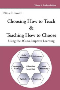 Choosing How to Teach & Teaching How to Choose  : Using the 3cs to Improve Learning