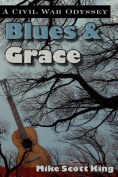 Blues & Grace  : A Civil War Odyssey