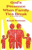 God's Presence When Family Ties Break