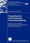 Perspektiven der Marktorientierten Unternehmensfuhrung (Schriftenreihe DES Instituts fur Marktorientierte Unternehmensfuhrung  [GER]