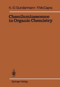 Chemiluminescence in Organic Chemistry (Reactivity and Structure