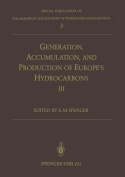 Generation, Accumulation and Production of Europe's Hydrocarbons III