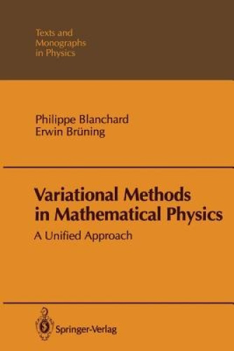 Variational Methods in Mathematical Physics: A Unified Approach (Theoretical