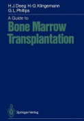 A Guide to Bone Marrow Transplantation
