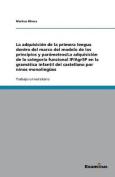 La Adquisicion de La Primera Lengua Dentro del Marco del Modelo de Los Principios y Parametros [Spanish]