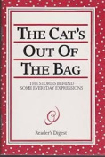 The Cat's Out Of The Bag - The Stories Behind Some Everyday Expressions by John Kahn [Paperback]