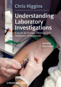 Understanding Laboratory Investigations - a Guide for Nurses, Midwives and Healthcare Professionals