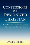 Confessions of a Demonized Christian