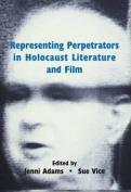 Representing Perpetrators in Holocaust Literature and Film