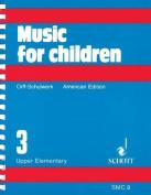 Music for Children, Upper Elementary, Volume 3 (Music for Children