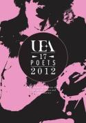 UEA 17 Poets Anthology: 2012