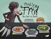 Feed-'em Fred