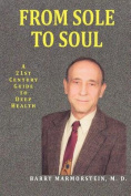 From Sole to Soul a 21st Century Guide to Deep Health
