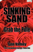 Sinking Sand; Grab the Pole