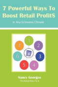 7 Powerful Ways to Boost Retail Profits....in Any Economic Climate
