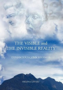 The Visible and The Invisible Reality