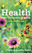 Health: Our Greatest Wealth